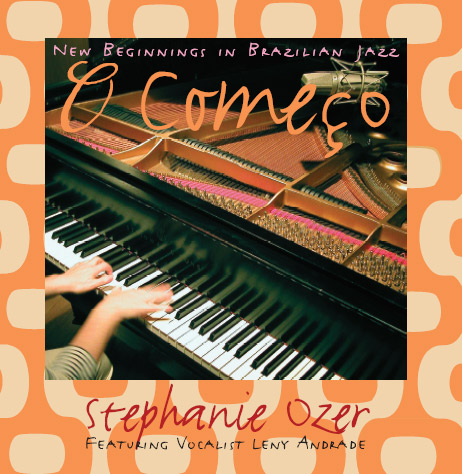 Stephanie Ozer - New Beginnings in Brazilian Jazz